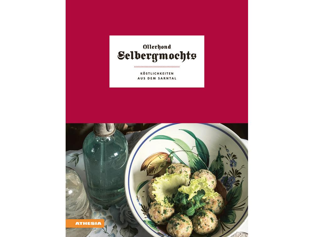 Ollerhond Selbergmochts: Köstlichkeiten aus dem Sarntal